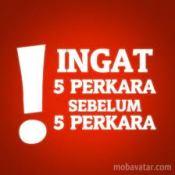 ingat 5 perkara sebelum 5 perkara